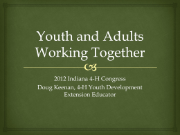 Youth and Adults Working Together - Indiana 4-H