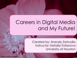 Careers in Digital Media and My Future!