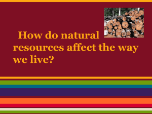 How do natural resources affect the way we live?