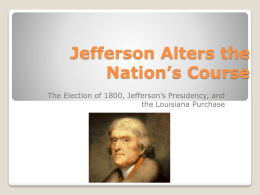 Jefferson Alters the Nation`s Course