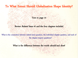Challenge #1 To What Extent Should Globalization Shape Identity?