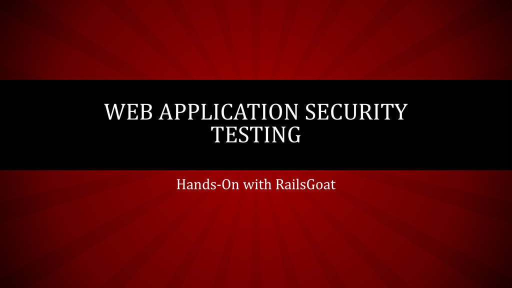 Hands-On with RailsGoat Web Application Security Testing About