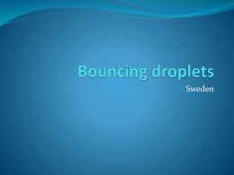 Bouncing droplets