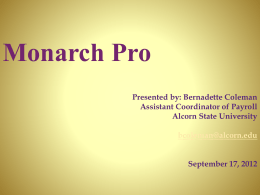 Monarch Pro Presented by: Bernadette Coleman, Assistant