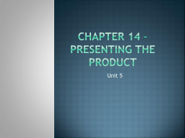 Chapter 14 * Presenting the Product
