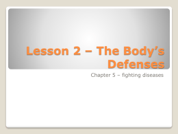 Lesson 2 * The Body*s Defenses