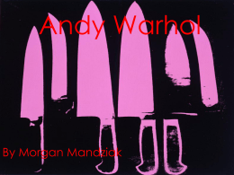 Andy Warhol - Shelley Deck :: Artist & Educator