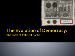 The Evolution of Democracy: The Birth of Political Parties
