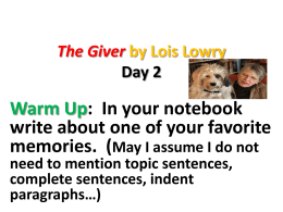 The Giver by Lois Lowry Day 2 Warm Up: In your