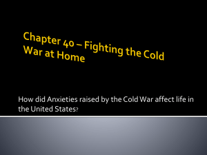 How did Anxieties raised by the Cold War affect life