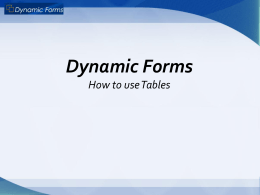 Dynamic Forms How to use Tables Powerpoint file