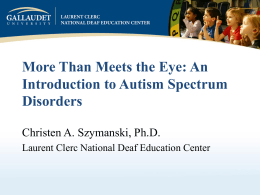 Than Meets the Eye: An Introduction to Autism Spectrum Disorders