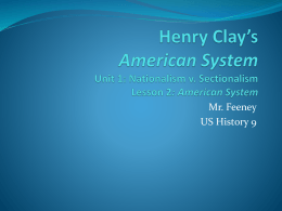 Henry Clay*s American System Unit 1: Nationalism v