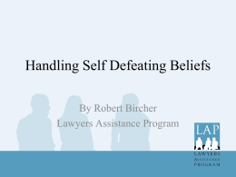 Handling Self Defeating Beliefs - Lawyers Assistance Program of