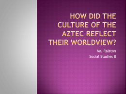 How did the Culture of the Aztec Reflect their