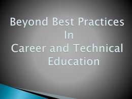 Beyond Best Practices In Career and Technical Education What is