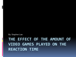 The Effect of the Amount of Video Games played on the Reaction TIme