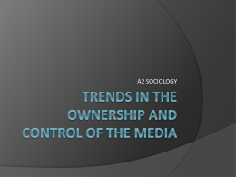 Trends in the ownership and control of the media