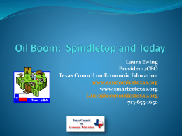 Oil-Boom-Spindletop - Texas Council on Economic Education