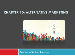 Chapter 10: Alternative Marketing
