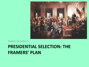 Presidential Selection: The Framers* Plan