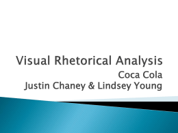Visual Rhetorical Analysis Coca Cola Justin Chaney & Lindsey Young