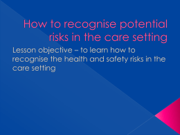 Unit 4 – How to recognise potential risks in the care setting