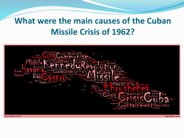 What were the main causes of the Cuban Missile Crisis of