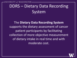 DDRS * Dietary Data Recording System