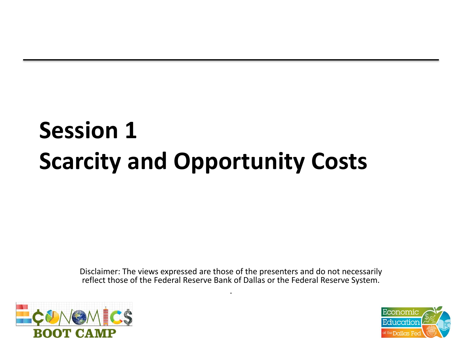 Scarcity and Opportunity Costs - Federal Reserve Bank of Dallas