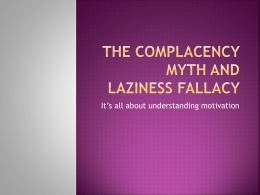 The complacency myth and laziness fallacy