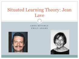 Situated Learning Theory: Jean Lave - GregE