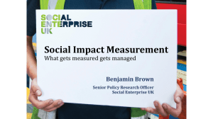 What gets measured, gets managed Social impact