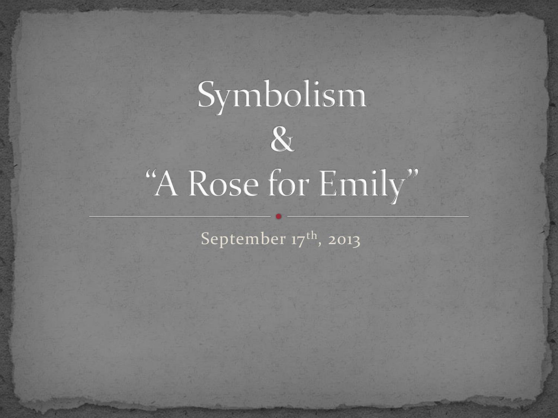 Symbolism A Rose For Emily