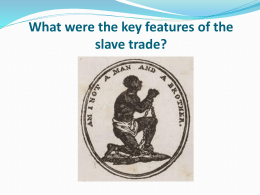 What were the key features of the slave trade?