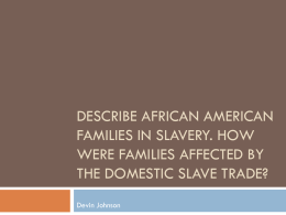 Describe African American families in slavery. How were families
