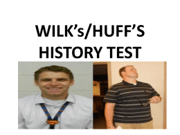 WILK*s/HUFF*S HISTORY TEST - Springville Middle School
