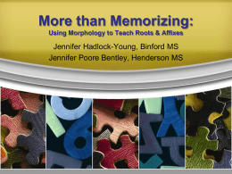 More than Memorizing: Using Morphology to Teach Roots and Affixes