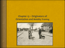 Chapter 13 * Originators of Orientation and Mobility Training