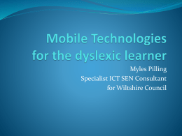 Mobile Technologies for the Dyslexic Learner