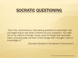 Using questions to teach: Socratic Method