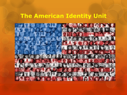PPT on American Identity Unit the_american_identity_unit