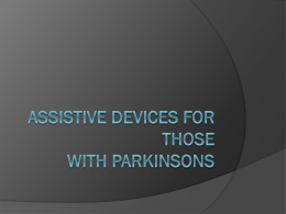 Assistive Devices for Patients with Parkinson`s Disease