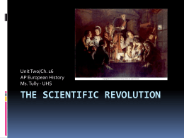 The Scientific Revolution - AP European History at University High