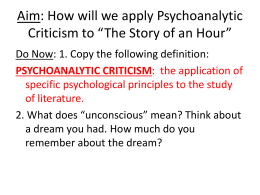 Aim: How will we apply Psychoanalytic Criticism to *The Story of an