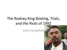 The Rodney King Beating, Trials, and the Riots of 1992