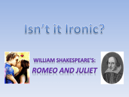 Appendix 1 - Dramatic Irony in Romeo and Juliet
