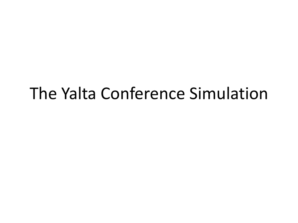 The Yalta Conference Simulation Powerpoint