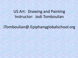 US Art: Drawing and Painting Instructor: Jodi Tomboulian