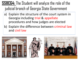 The Student will analyze the role of the judicial branch of Georgia